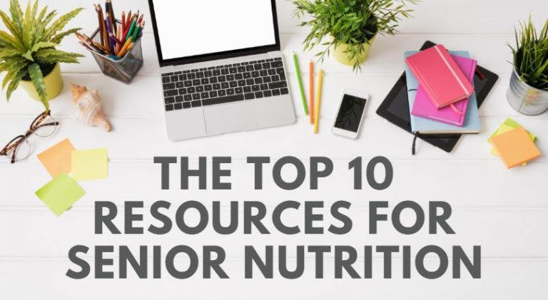 The Top 10 Resources for Senior Nutrition