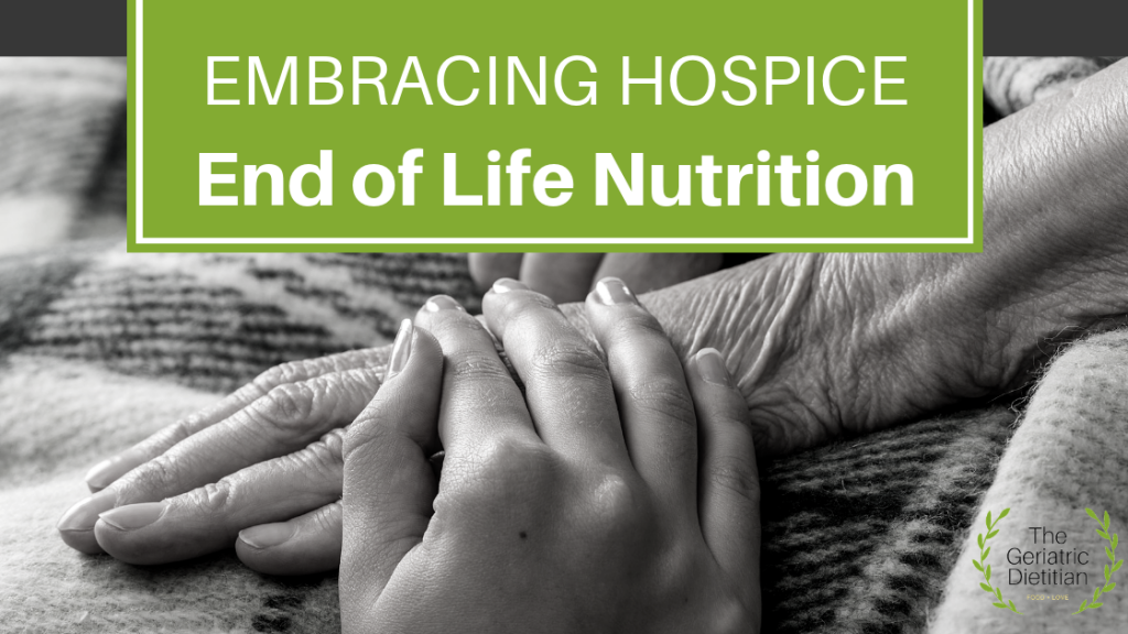 Embracing Hospice End of Life Nutrition