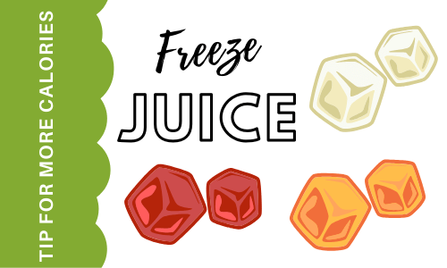 Tips for more calories: freeze juice