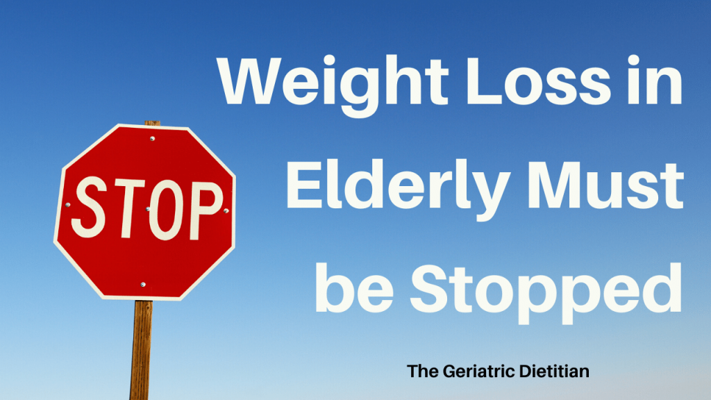 Weight Loss in Elderly Must Be Stopped
