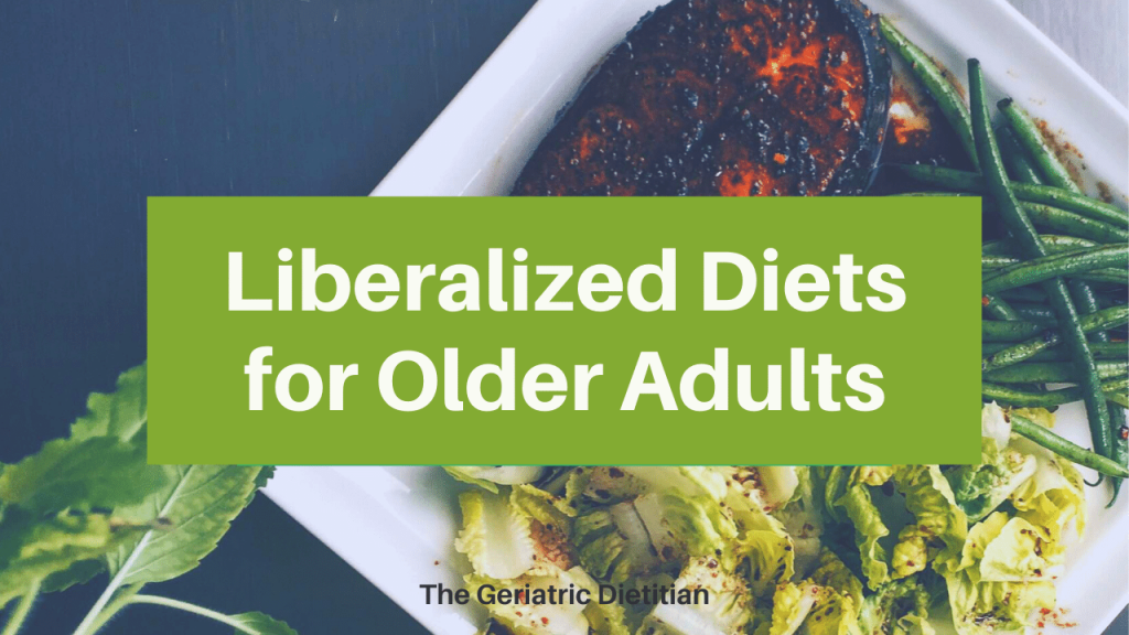 Liberalized diets for Older Adults