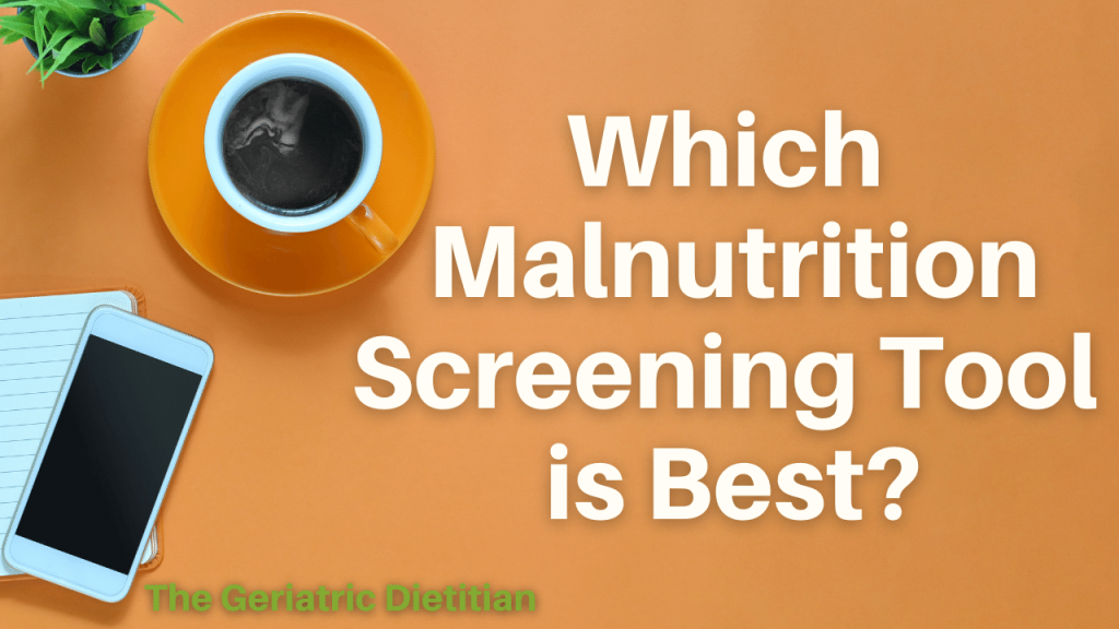Which Malnutrition Screening Tool is Best