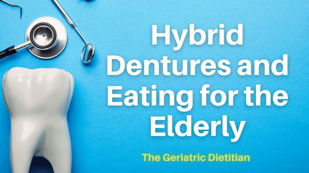 Hybrid Dentures and Eating for the Elderly