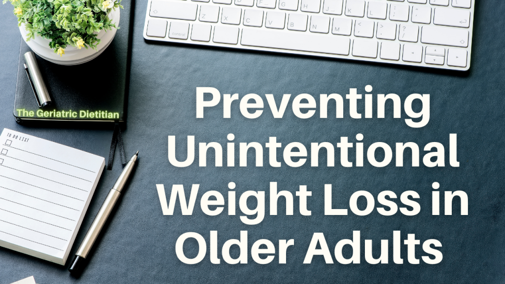 Preventing unintentional weight loss