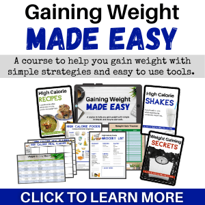 Click here to learn more about our Gaining Weight Made Easy course.